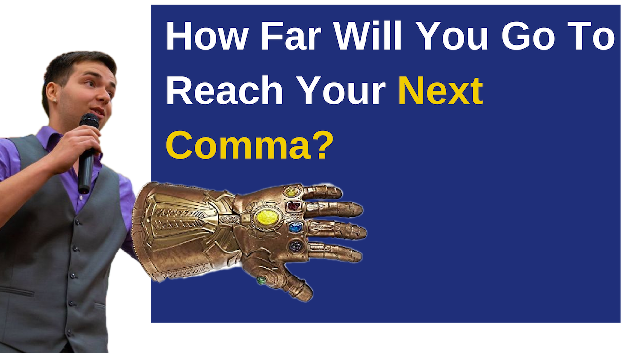 Are you willing to go this far to reach your next comma?