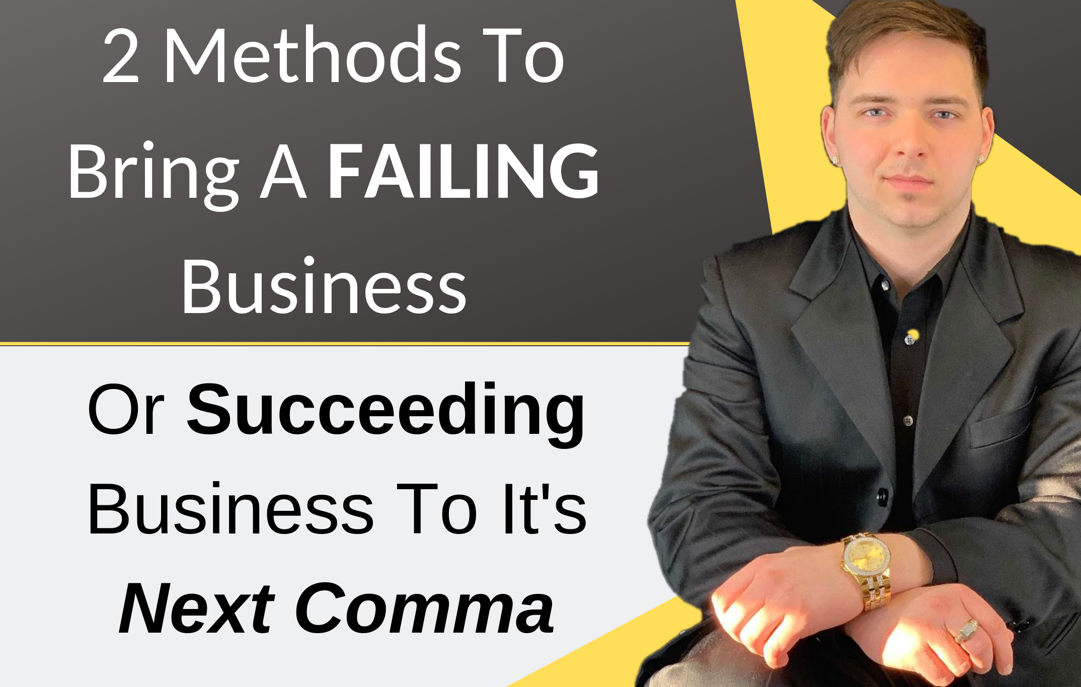 2 Methods To Bring A Failing, Or Succeeding Business, To It's Next Comma